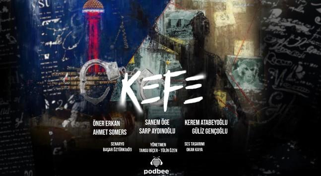 KEFE Podcast Dizisi yayında…