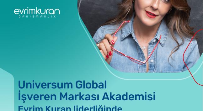 Universum Global İşveren Markası Akademi programı, Evrim Kuran liderliğinde 7. kez online olarak başlıyor.